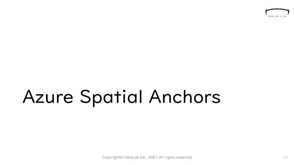 Azure Spatial Anchors Copyright© HoloLab Inc. 2...