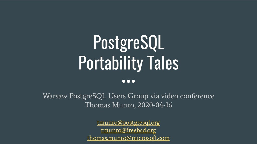 PostgreSQL Portability Tales Warsaw PostgreSQL ...
