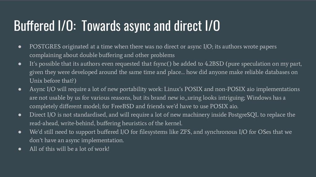 Buffered I/O: Towards async and direct I/O ● PO...