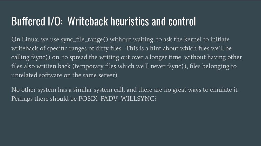 Buffered I/O: Writeback heuristics and control ...