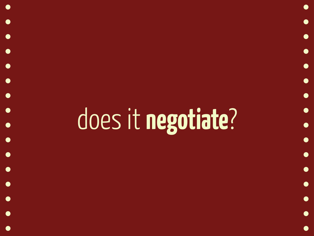 does it negotiate?