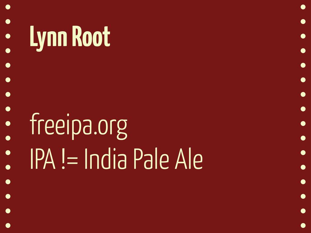 Lynn Root freeipa.org IPA != India Pale Ale