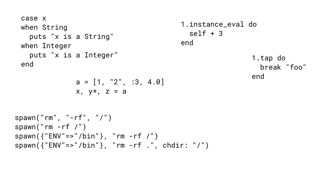 "case x when String puts ""x is a String"" when In..."