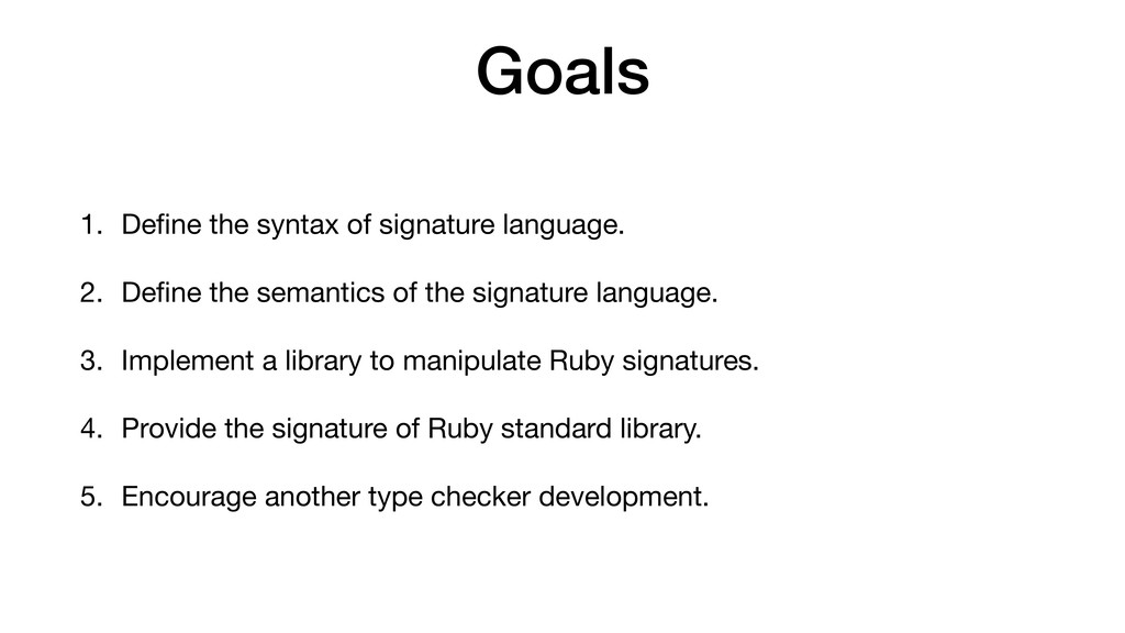 Goals 1. Define the syntax of signature language...