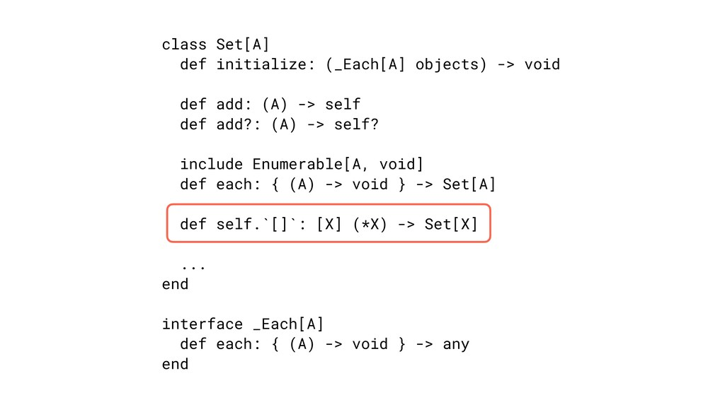 class Set[A] def initialize: (_Each[A] objects)...