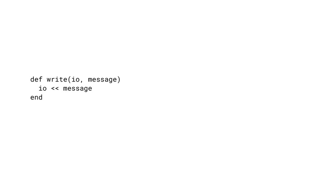 def write(io, message) io << message end