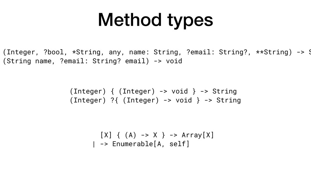 Method types (Integer, ?bool, *String, any, nam...