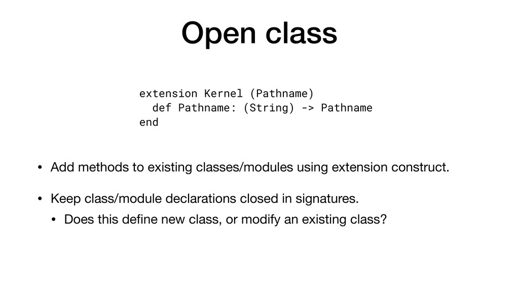 Open class • Add methods to existing classes/mo...
