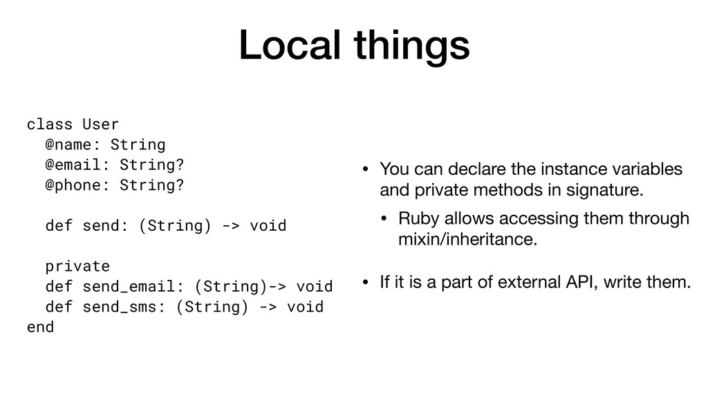 Local things • You can declare the instance var...