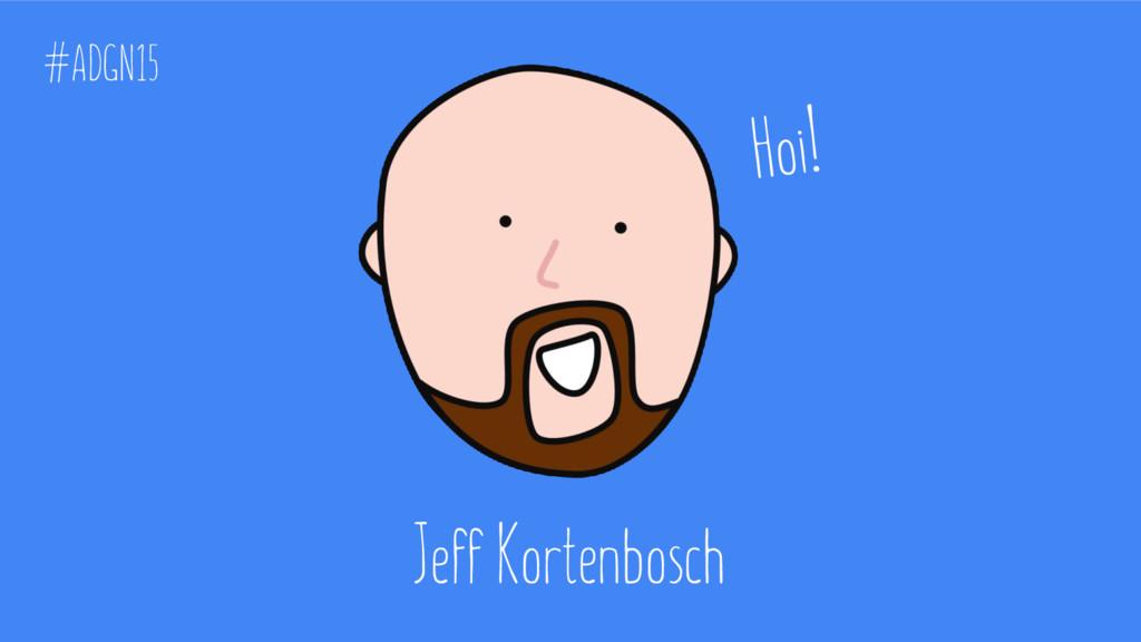 Jeff Kortenbosch #ADGN15