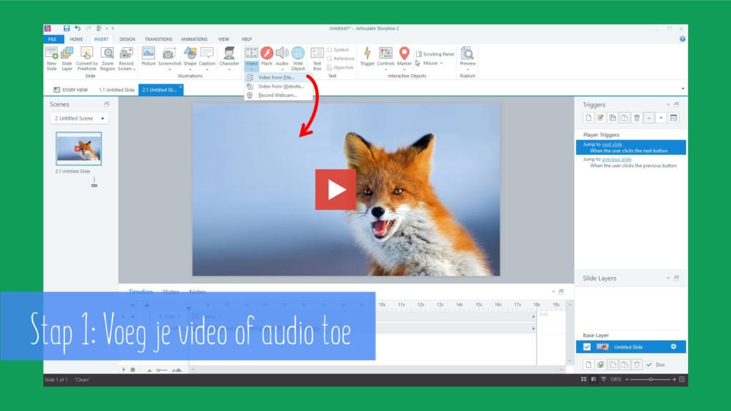 Stap 1: Voeg je video of audio toe