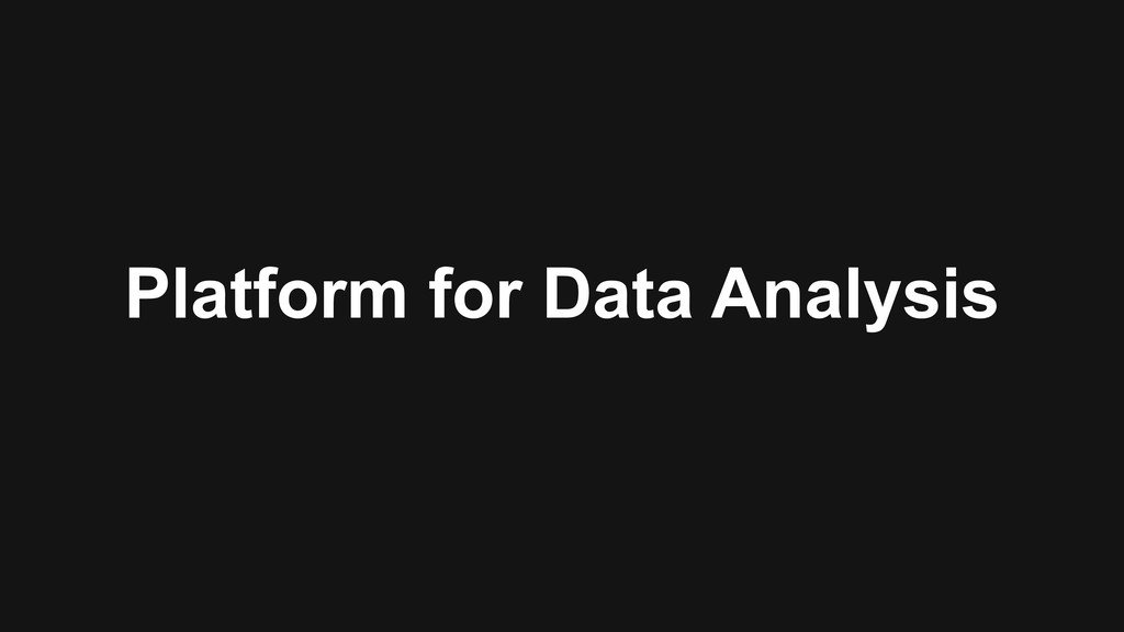Platform for Data Analysis