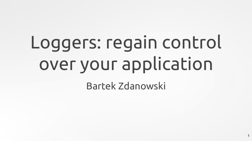 Loggers: regain control over your application B...
