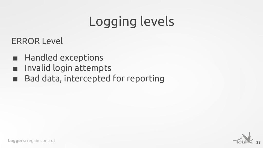 Loggers: regain control Logging levels ERROR Le...
