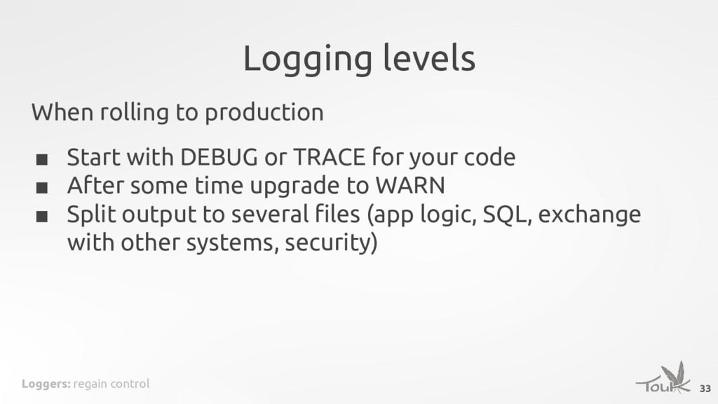 Loggers: regain control Logging levels When rol...