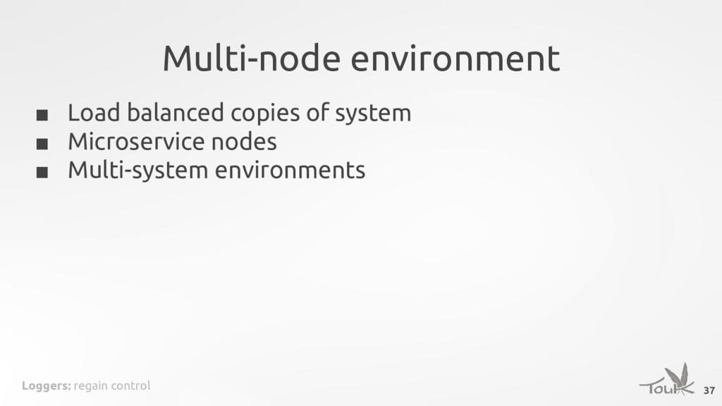 Loggers: regain control Multi-node environment ...