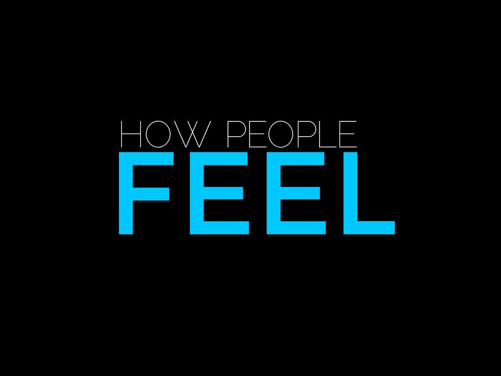 FEEL HOW PEOPLE