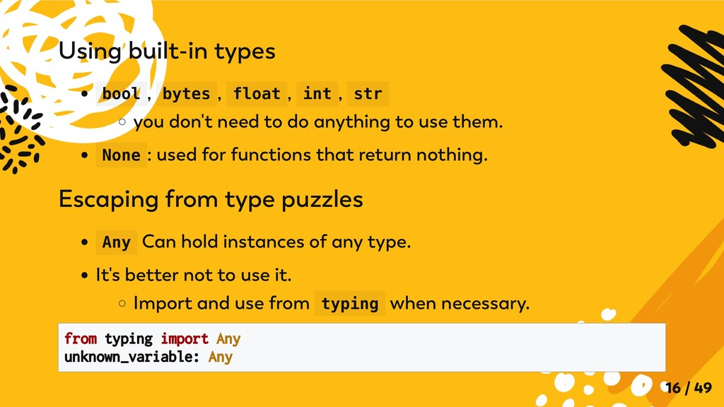 Using built-in types bool , bytes , float , int...