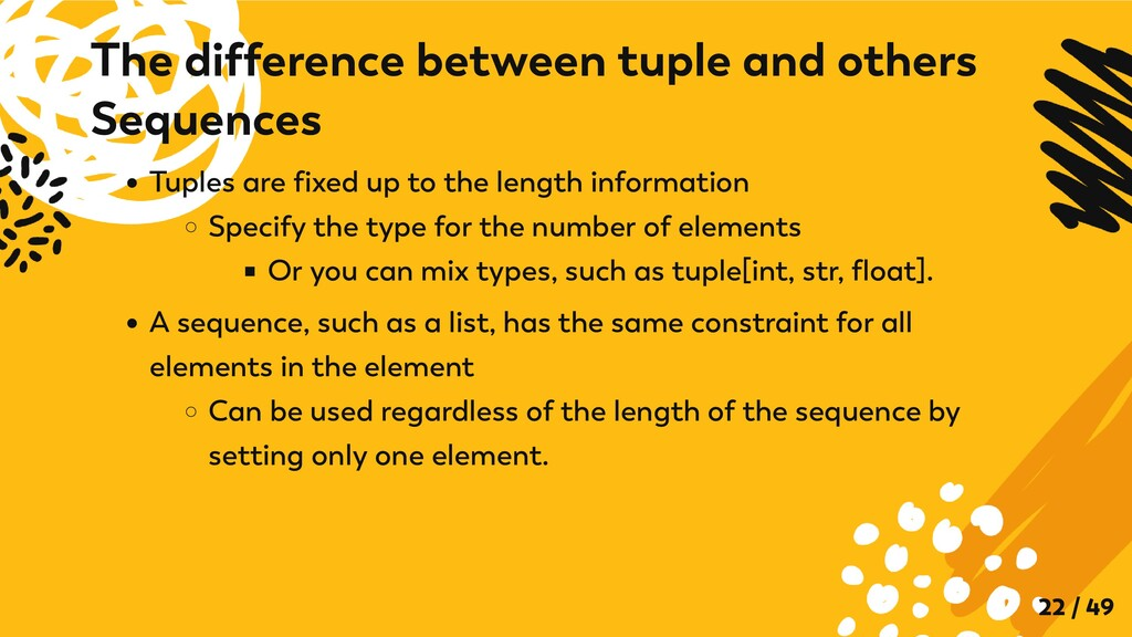 Tuples are fixed up to the length information S...