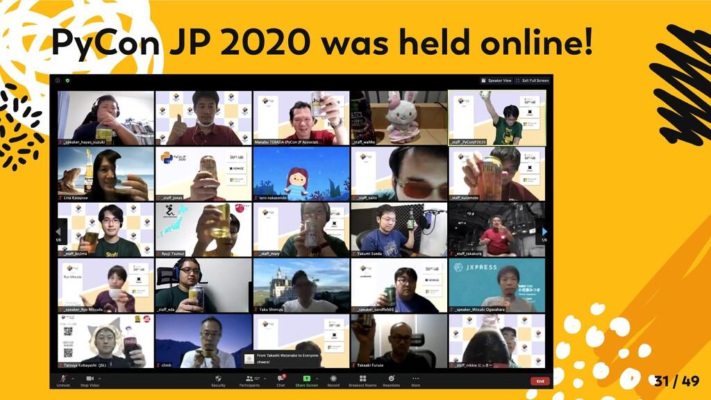 PyCon JP 2020 was held online! 31 / 49