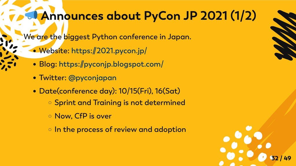 We are the biggest Python conference in Japan. ...
