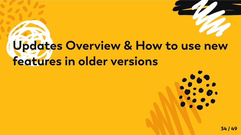 Updates Overview & How to use new features in o...