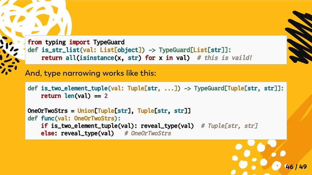 from typing import TypeGuard def is_str_list(va...