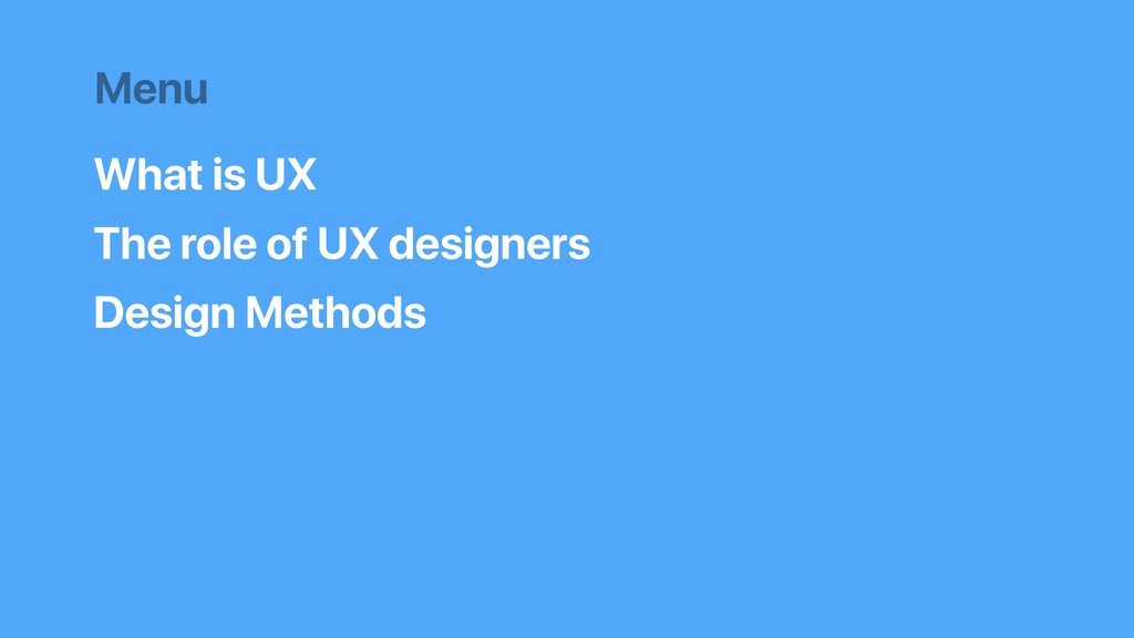 What is UX The role of UX designers Design Meth...