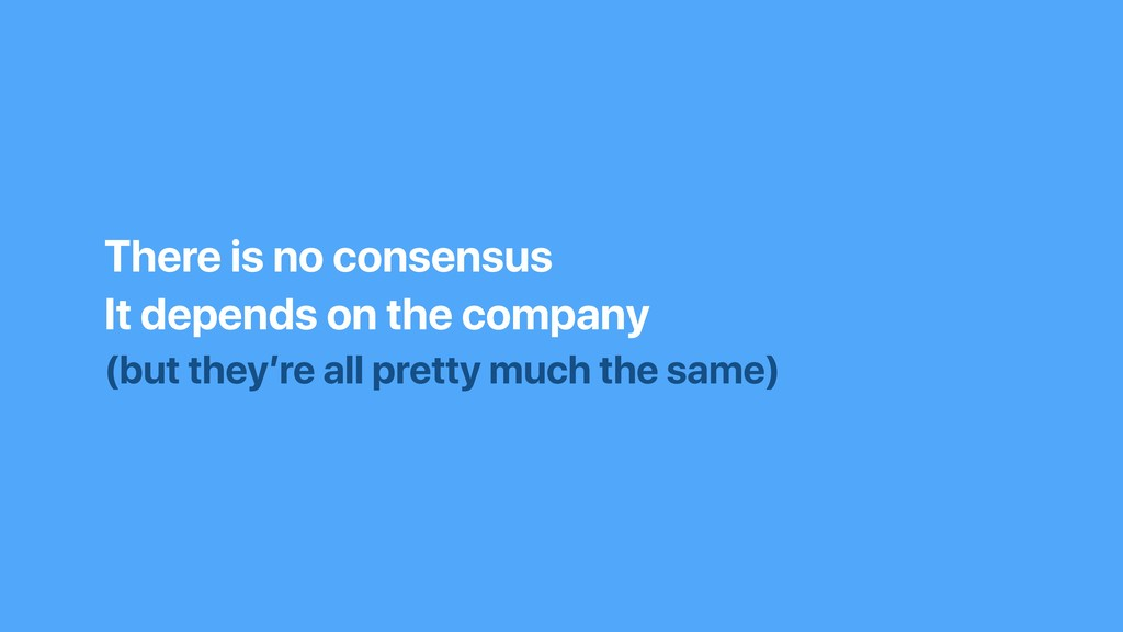 There is no consensus It depends on the company...
