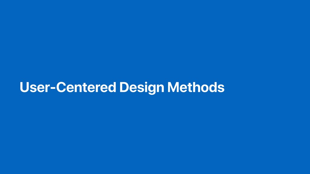 User-Centered Design Methods