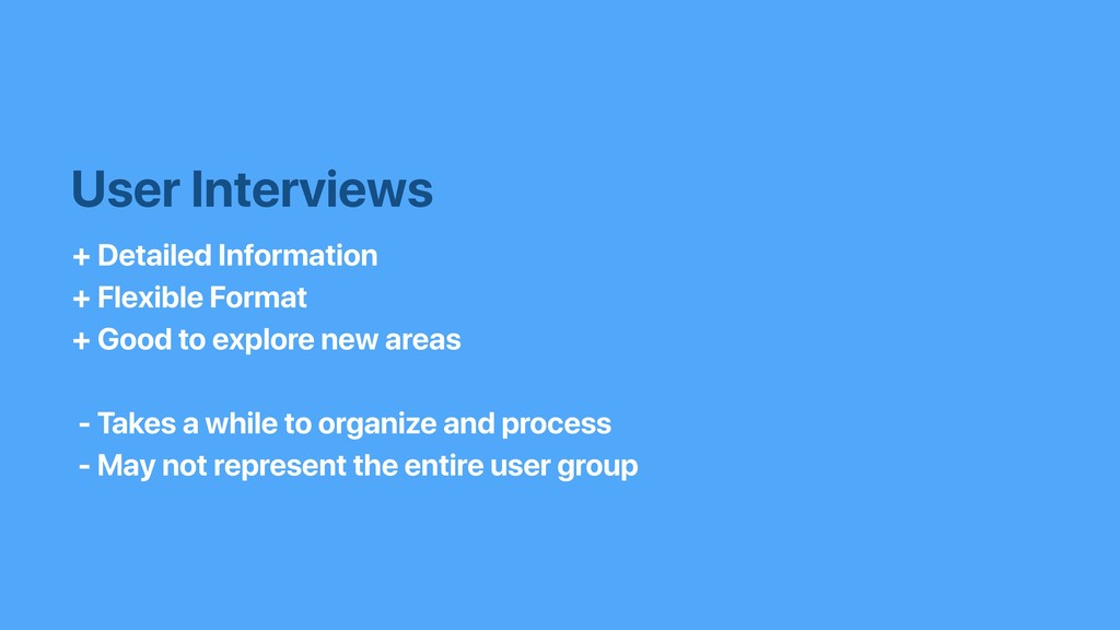 User Interviews + Detailed Information + Flexib...