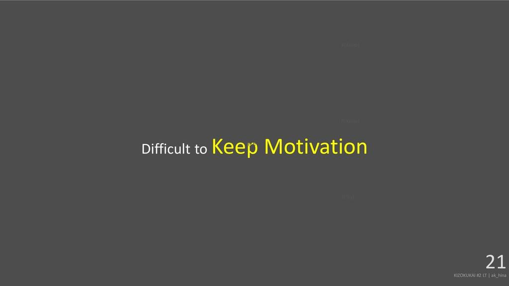 Difficult to Keep Motivation KIZOKUKAI #2 LT | ...