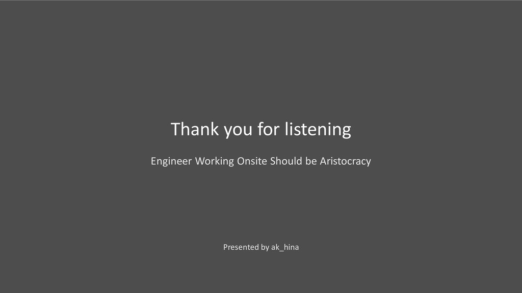 Thank you for listening Engineer Working Onsite...