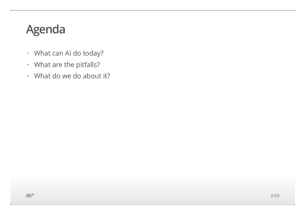 Agenda What can AI do today? What are the pitfa...