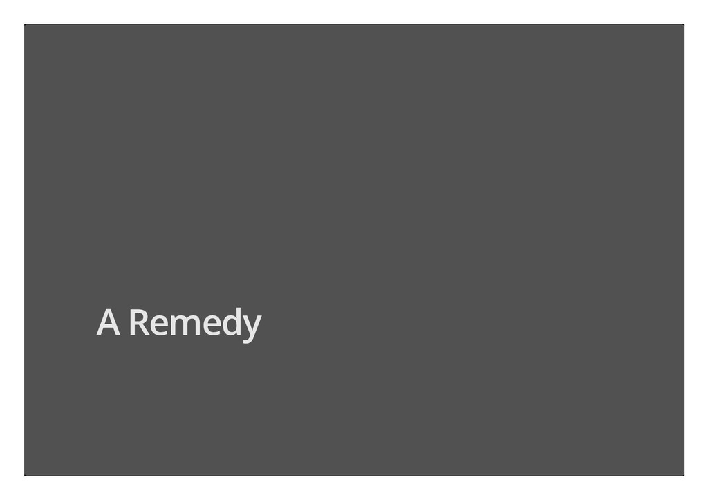 A Remedy