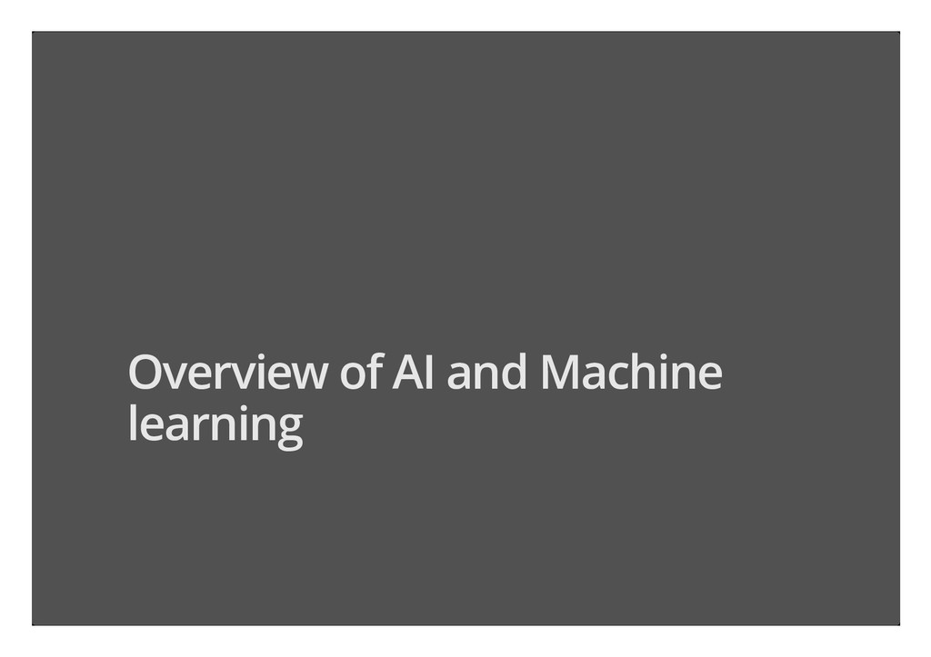 Overview of AI and Machine learning