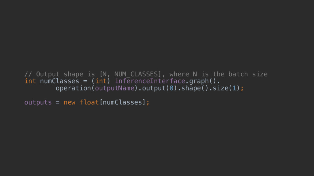 // Output shape is [N, NUM_CLASSES], where N is...