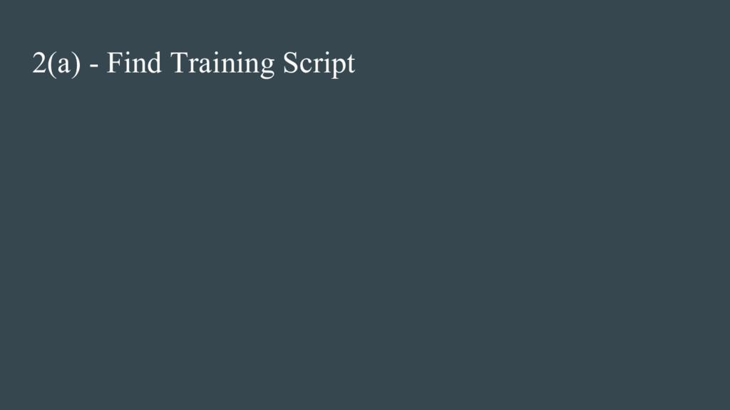 2(a) - Find Training Script