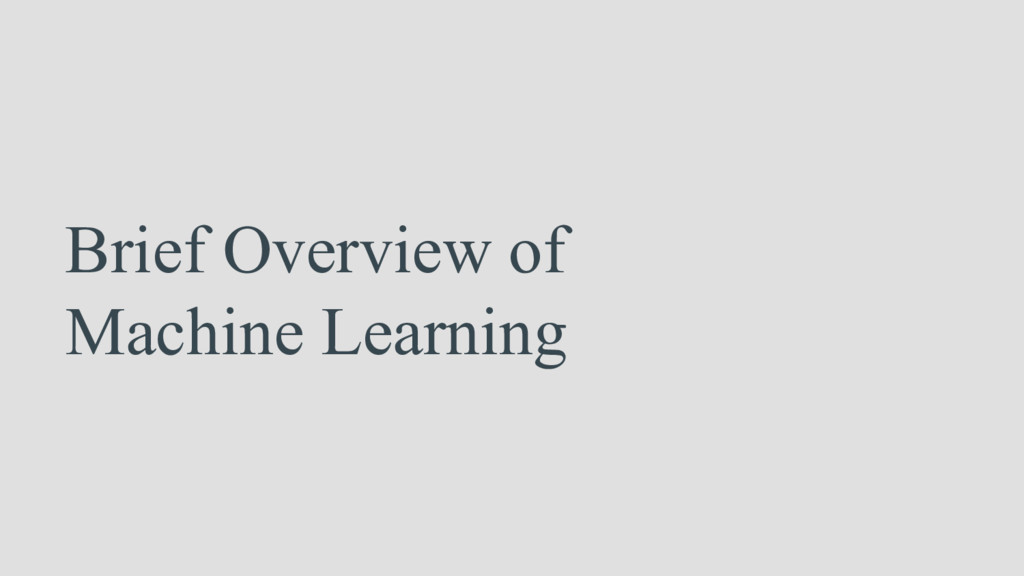 Brief Overview of Machine Learning