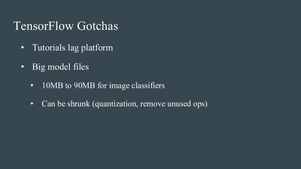 • Tutorials lag platform • Big model files • 10...