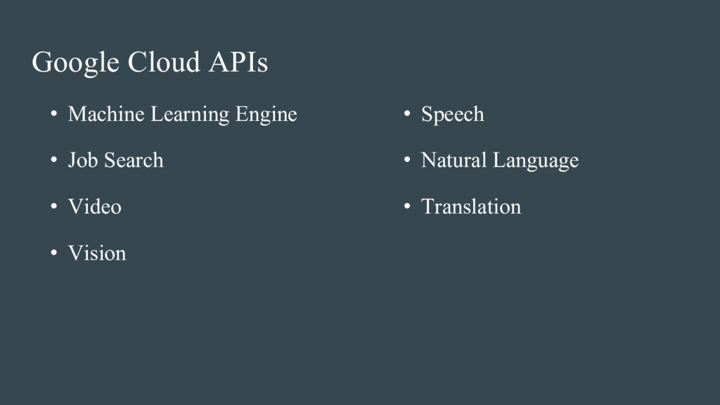 Google Cloud APIs • Machine Learning Engine • J...