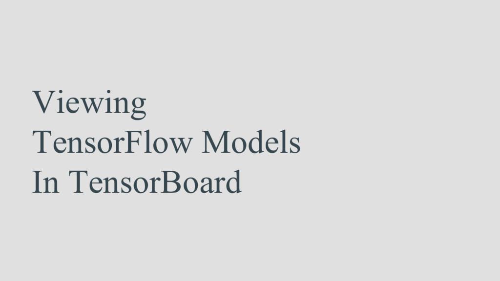 Viewing TensorFlow Models In TensorBoard