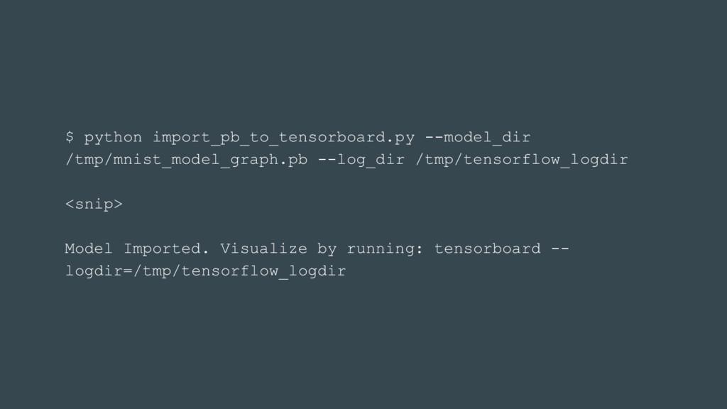$ python import_pb_to_tensorboard.py --model_di...