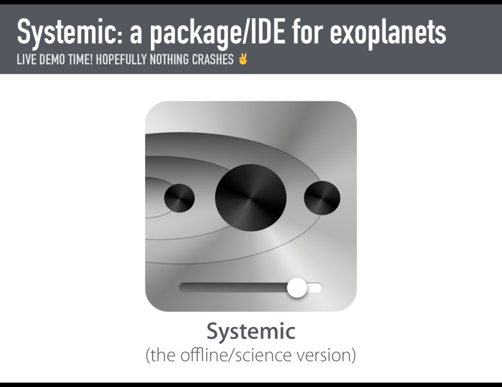 Systemic: a package/IDE for exoplanets LIVE DEM...