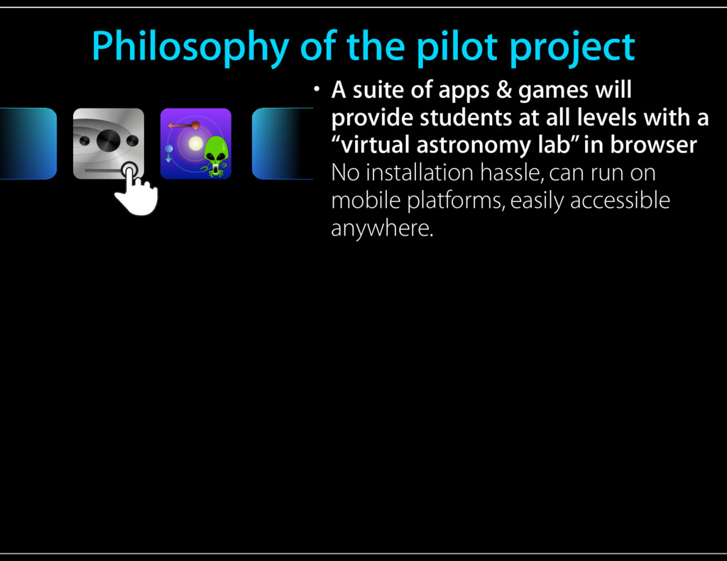 Philosophy of the pilot project • A suite of ap...