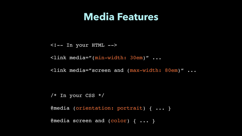"""Media Features <!-- In your HTML -->"""" ! <link m..."""