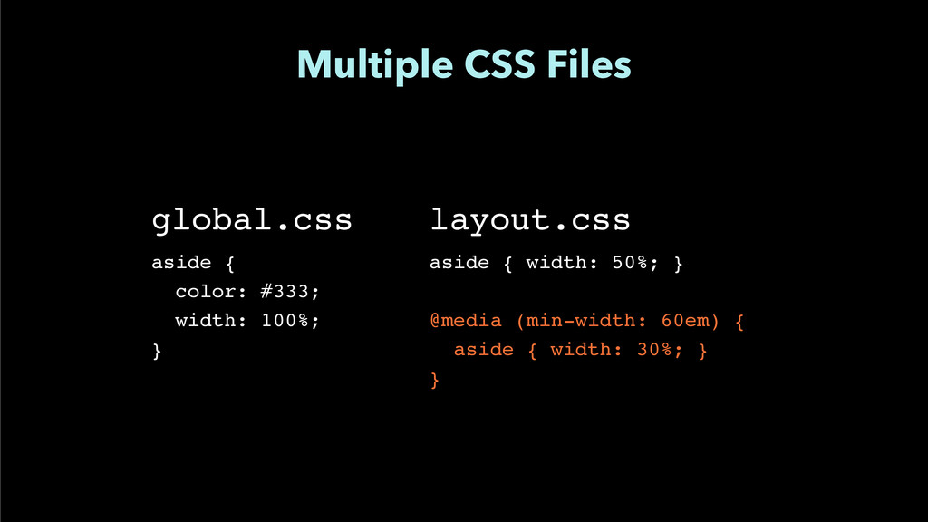 """Multiple CSS Files global.css"""" ! aside {"""" color..."""