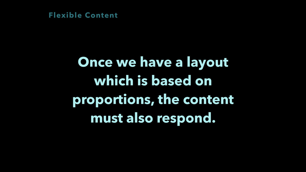 Flexible Content Once we have a layout which is...