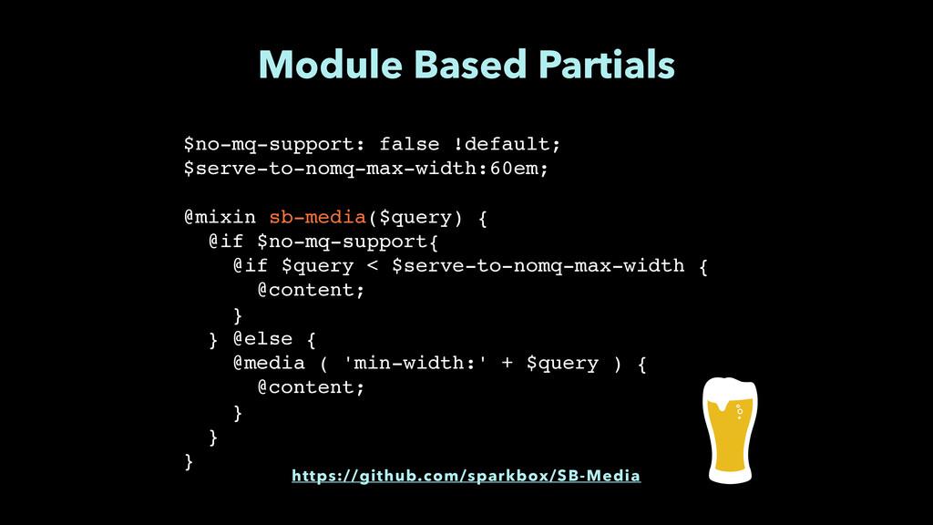Module Based Partials $no-mq-support: false !de...