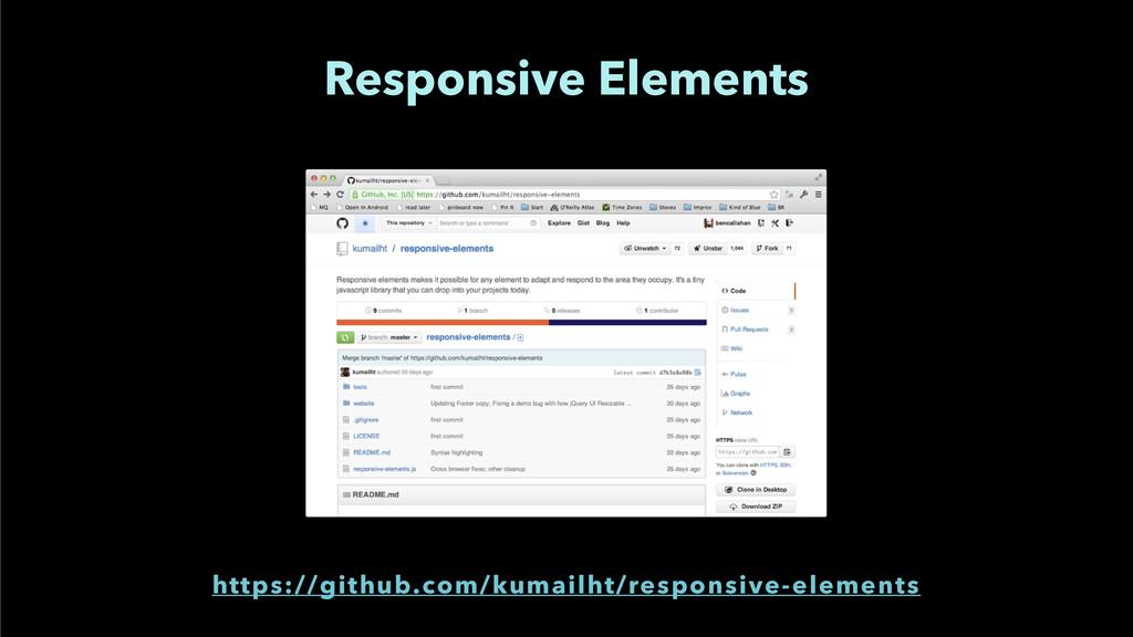 Responsive Elements https://github.com/kumailht...